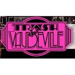 Trash and Vaudeville